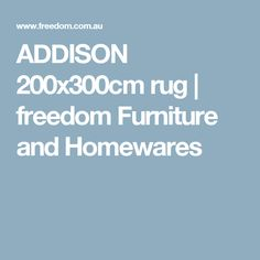ADDISON 200x300cm rug | freedom Furniture and Homewares