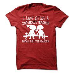 I Love Being A 2nd Grade Teacher T Shirt, Hoodie, Sweatshirt