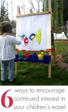 6 Ways to Encourage Continued Interest in Your Childrens Easel