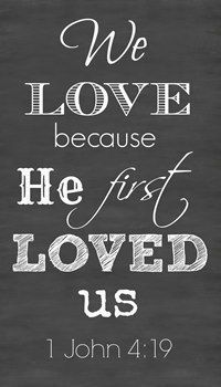 Large 24x36 We Love because He first Loved Us Chalkboard Style Sign Board $48.99