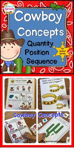 $ Quantity, Position and Sequence Concepts for Your Cowboys and Cowgirls! Target vocabulary concepts in speech therapy critical for following classroom directions