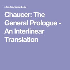 Chaucer The General Prologue An Interlinear Translation Canterbury Tale Paraphrase