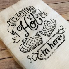 Embroidered flour sack towel its getting hot by ShopBowAndSparrow