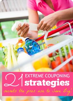 Extreme Couponing Strategies! Top Secrets from the Pros and How to Save the Most Money!