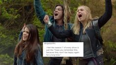 The 100 + Text Posts    The 100 season 1    Octavia Blake, Finn Collins, Clarke Grifffin    Marie Avgeropoulos, Thomas McDonell    Eliza Jane Taylor