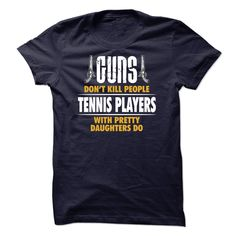 Guns don't kill people but Tennis Players do T-Shirts, Hoodies. BUY IT NOW ==► https://www.sunfrog.com/LifeStyle/Guns-dont-kill-people-but-Tennis-Players-do--1115.html?41382