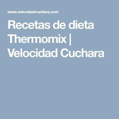 Recetas de dieta Thermomix   Velocidad Cuchara
