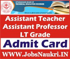 Admit Card / Hall Ticket / Call Letter 2015 Uttarakhand Board of Technical Education, Roorkee (UBTER) Recruitment : Assistant Teacher and Assistant Professor LT Grade   http://jobsnaukri.in/admit-card-hall-ticket-call-letter-2015-uttarakhand-board-of-technical-education-roorkee-ubter-recruitment-assistant-teacher-and-assistant-professor-lt-grade/