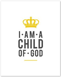 I am a Child of God - Royal Print with Custom Colors. $8 via MOMO PRINTS on Etsy.