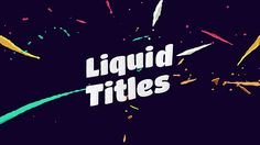 Liquid Animation Titles (Abstract) After Effects Templates #aftereffects