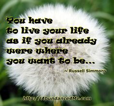 Live life as if... #abundance #abraham #law of attraction