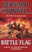 Battle Flag, third book in Bernard Cornwell's Starbuck Chronicles, brilliant book check out my review.