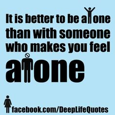 There is a difference between being alone and being lonely.