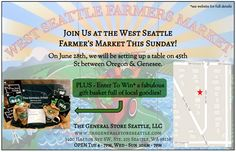"We have some exciting news! We are now going to be setting up a table near the West Seattle Farmer's Market. There will be other tables present as well, including yard sale tables and a table who has ""Gifts You Won't Forget."" Our first day is this Sunday, June 28th and you can enter to win a fabulous gift basket. For all of the details check out this link."