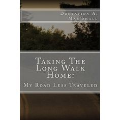 Taking The Long Walk Home: My Road Less Traveled (Volume 1) (Paperback)  http://www.picter.org/?p=1475185618