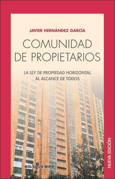 Comunidad de propietarios. La Ley de Propiedad Horizontal al alcance de todos / Javier Hernández García / Mira Editores