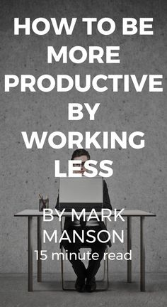 """Doing """"more work"""" doesn't necessarily mean you'll be more productive, and sometimes, it actually makes you less productive."""