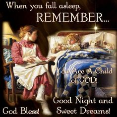 Something to remember before you close ur eyes tonight: You are daughter of God! God look after you, I know it as I pray for it. If no one ever told that they're  proud of you...let me tell you: I'm proud of you M. Keep going! :) Have a good nite, sleep tight and sweet dreams.