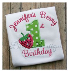 Strawberry Birthday Shirt   Berry First - Porter Press job @jibby81  I think this is the best one