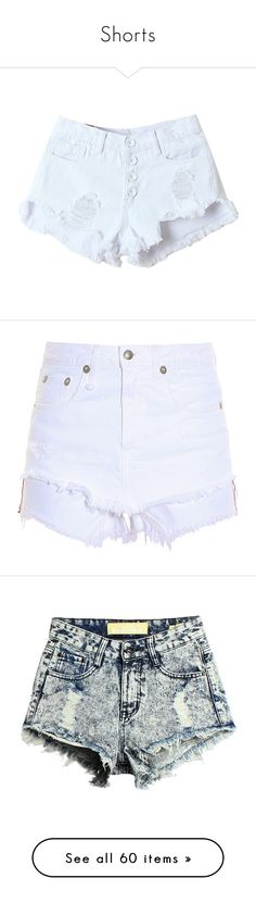 """""""Shorts"""" by brianna-miller-bts-army ❤ liked on Polyvore featuring shorts, bottoms, white shorts, denim shorts, high-waisted shorts, destroyed denim shorts, high waisted ripped shorts, white denim shorts, grunge shorts and layered shorts"""