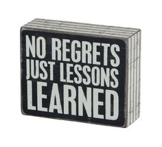 Primitives By Kathy Box Sign No Regrets Just Lessons Learned Paper Store, Decorative Signs, Box Signs, Country Songs, Wood Blocks, Lessons Learned, Regrets, Accent Decor, Inspirational Quotes