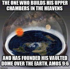 """""""the One who Builds his upper chambers int the Heavens and has founded his vaulted dome over the Earth.""""  (amos 9:6)"""