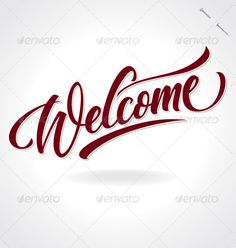 Buy 'Welcome' Hand Lettering (vector) by letterstock on GraphicRiver. 'welcome' hand lettering – handmade calligraphy; vector hi-res jpeg included; Welcome Font, Calligraphy Text, Home Wall Art, Wall Sticker, Vector Free, Vector Stock, Vector Vector, Banners, How To Draw Hands
