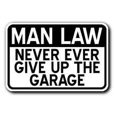 MAN LAW - Never EVER Give Up The Garage - 18x12 Metal MAN CAVE Sign 1