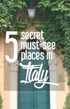 5 Secret Must-See Italian Locations {Guest Post by Old World New} | CosmosMariners.com