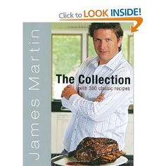 The Collection by James Martin - one of my all-time favorite cook books.  This is one I go back to time and again.