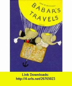 Babars Travels (Babar Reduced Facsimiles) (9780416184327) Jean de Brunhoff, Jean de Brunhoff , ISBN-10: 0416184324  , ISBN-13: 978-0416184327 ,  , tutorials , pdf , ebook , torrent , downloads , rapidshare , filesonic , hotfile , megaupload , fileserve