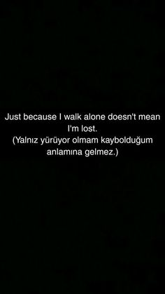 REKLAMLAR You can listen to thousands of radios and popular music for FREE and without the need for much internet … Meaningful Sentences, Meaningful Words, English Words, English Quotes, Poetry Quotes, Book Quotes, Walk Alone, Learn Turkish Language, Best Love Quotes