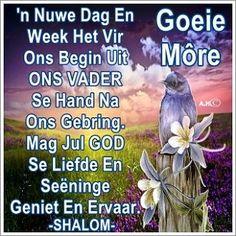 Afrikaanse Quotes, Goeie More, Morning Greeting, New Week, Daily Motivation, Embedded Image Permalink, Van, Motivation, Vans