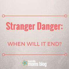 Stranger Danger: When Will It End? | Knoxville Moms Blog