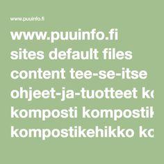 www.puuinfo.fi sites default files content tee-se-itse ohjeet-ja-tuotteet komposti kompostikehikko komposti-esitenet.pdf