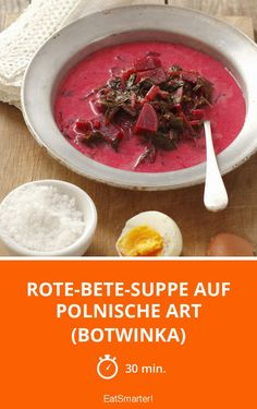 Polish-style beetroot soup (botwinka)- auf polnische Art (Botwinka) Beetroot soup the Polish way (Botwinka) – smarter – time: 30 min. Slow Cooking, Beetroot Soup, Russian Dishes, Soup Kitchen, Polish Recipes, Healthy Diet Plans, Group Meals, Unique Recipes