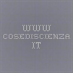 www.cosediscienza.it