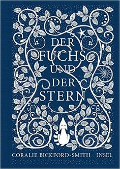 Der Fuchs und der Stern: Amazon.de: Coralie Bickford-Smith, Stefanie Jacobs: Bücher