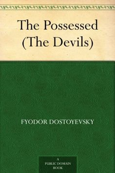 The Possessed (The Devils) by Fyodor Dostoyevsky, http://www.amazon.com/dp/B00848YAH4/ref=cm_sw_r_pi_dp_CYFgvb1WK28WC