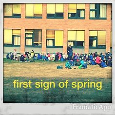 First Sign of Spring...a crowd of kids outside....#springtime