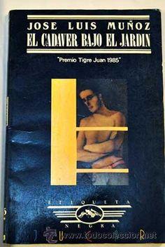 1985 El cadáver bajo el jardín. José Luis Muñoz