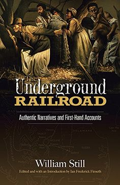 """Read """"The Underground Railroad Authentic Narratives and First-Hand Accounts"""" by William Still available from Rakuten Kobo. In the winter of a group of Philadelphia abolitionists dedicated to assisting runaway slaves in their flight to fr. Books To Read, My Books, African American Literature, Underground Railroad, Booker T, Harriet Tubman, American Revolution, Black History, This Book"""