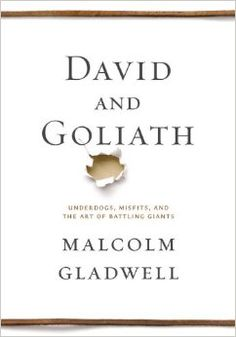 David and Goliath: Underdogs, Misfits, and the Art of Battling Giants: Malcolm Gladwell: 9780316204361: Amazon.com: Books