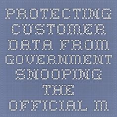 Protecting customer data from government snooping - The Official Microsoft Blog