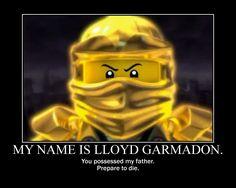 "XD better make that ""Lloyd Montgarmory Garmadon"" (cuz it's longer you know) hehe I love that movie"