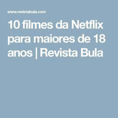 10 filmes da Netflix para maiores de 18 anos | Revista Bula