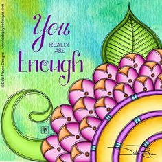 You really are enough by Debi Payne