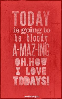 today is gonna be THE day
