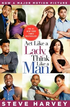 Act like a Lady Think like a Man... He wrote the books for his daughters... Never thought of any being a movie... He tells it like it is!  I watched him on a talk show...