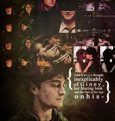 { And Harry thought inexplicably of Ginny, her blazing look, and the feel of her lips on his - }